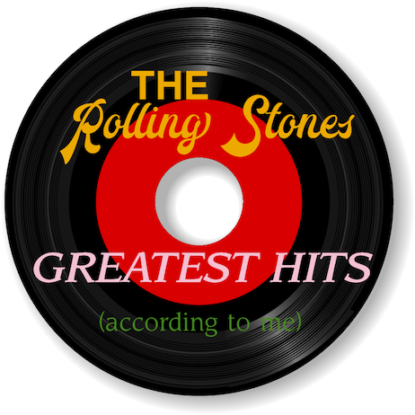 Because You Asked: The 10 Best Rolling Stones' Songs